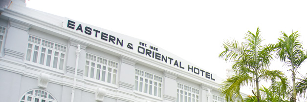 Eastern & Oriental Hotel, Penang [Malaysia] – Part I